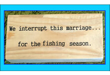 Amusing Fishing Quote Wooden Block